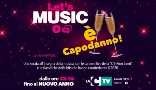 Canzoni e allegria, Let's music: è Capodanno in onda su LaC Tv
