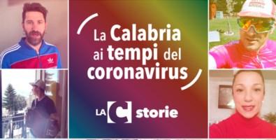 LaC Storie, la Calabria ai tempi del Coronavirus: il protagonista puoi essere tu