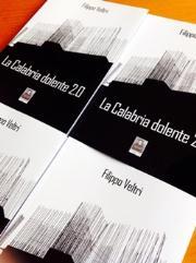 La Calabria dolente 2.0, il nuovo libro di Filippo Veltri
