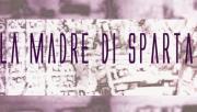 Reggio: inaugurazione della mostra ''La madre di Sparta''
