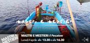 'Mastri e Mestieri' - 'Il pescatore'