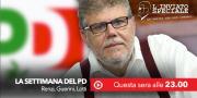 L'Inviato Speciale - 'La settimana del Pd: Renzi, Guerini, Lotti'