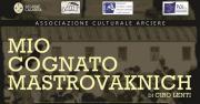 Il debutto di 'Mio cognato Mastrovaknic'
